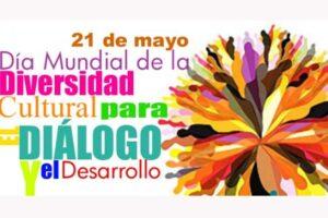 Día Mundial de la Diversidad Cultural para el Diálogo y el Desarrollo