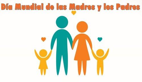 ElDía Mundial de las Madres y los Padres